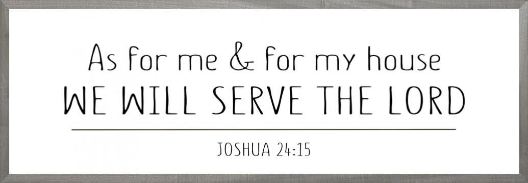 We Will Serve the Lord – BEECHDALE FRAMES